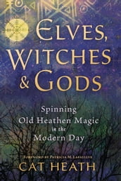 Elves, Witches & Gods