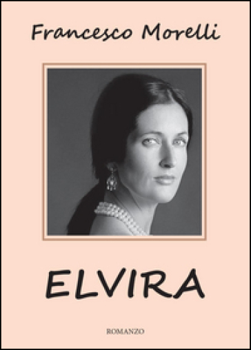 Elvira - Francesco Morelli  