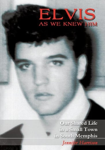 Elvis as We Knew Him