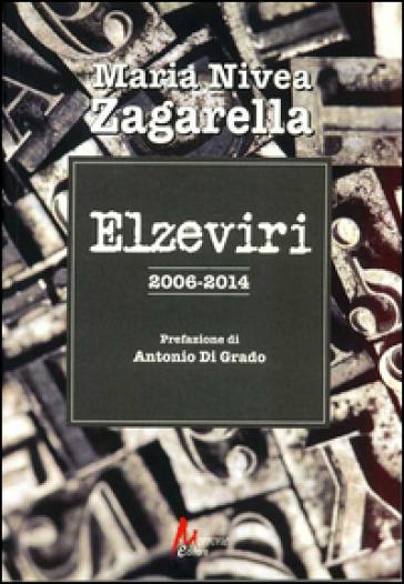 Elzeviri 2006-2014 - Maria Nivea Zagarella |