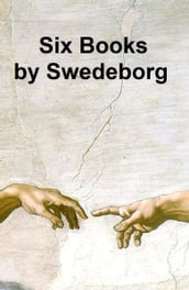 Emanuel Swedenborg: 6 books by him and two essays about him