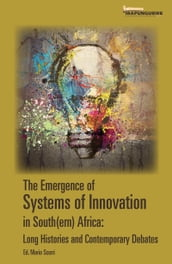 Emergence of Systems of Innovation in South(ern) Africa: