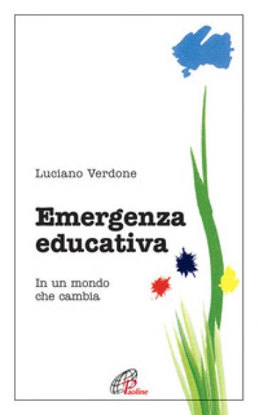 Emergenza educativa. In un mondo che cambia - Luciano Verdone | Ericsfund.org