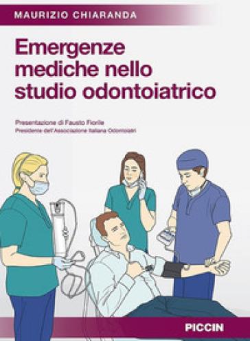 Emergenze mediche nello studio odontoiatrico - Maurizio Chiaranda | Rochesterscifianimecon.com