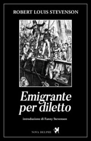 Emigrante per diletto - Robert Louis Stevenson  