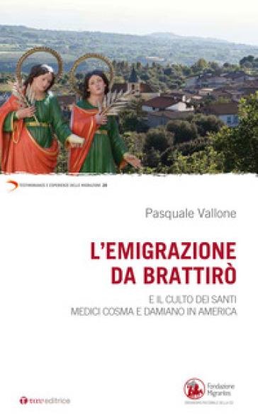 Emigrazione da Brattirò e il culto dei Santi medici, Cosma e Damiano in America - Pasquale Vallone |