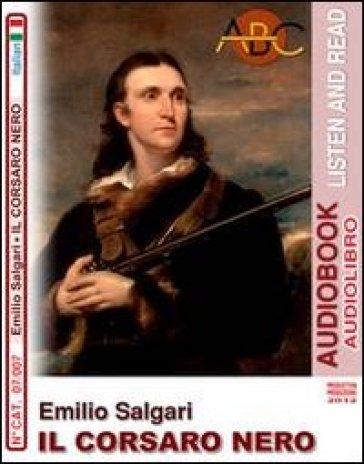 Emilio Salgari. Il corsaro nero. Audiolibro. CD Audio. Con CD-ROM