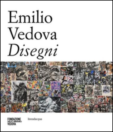 Emilio Vedova disegni. Ediz. multilingue - G. Celant |