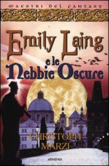 Emily Laing e le nebbie oscure - Christoph Marzi pdf epub