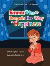 Emma Tries to Bargain Her Way to Happiness
