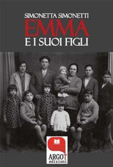 Emma e i suoi figli - Simonetta Simonetti |
