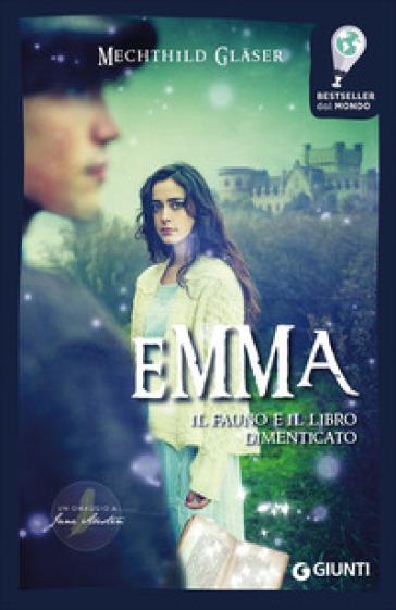 Emma, il fauno e il libro dimenticato - Mechthild Glaser | Rochesterscifianimecon.com