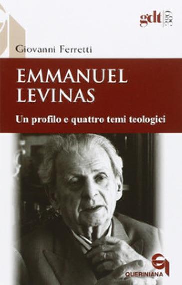 Emmanuel Levinas. Un profilo e quattro temi teologici - Giovanni Ferretti   Rochesterscifianimecon.com