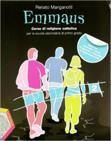 Emmaus. Per la Scuola media. Con espansione online. 2. - Renato Manganotti |
