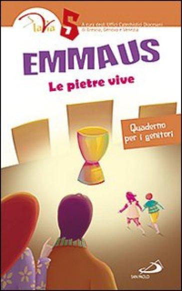Emmaus. Le pietre vive. Quaderno per i genitori. 5. - Ufficio catechistico diocesano di Venezia pdf epub
