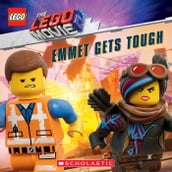 Emmet Gets Tough (The LEGO Movie 2: Storybook)