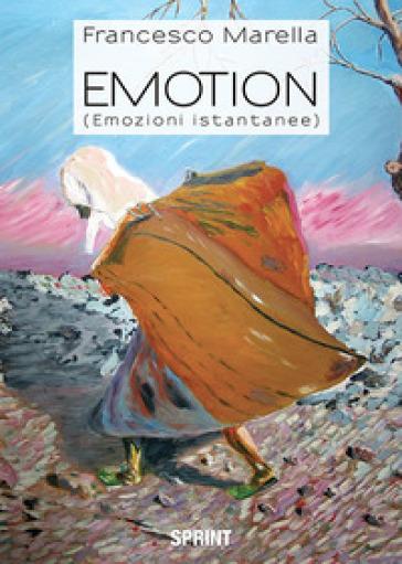 Emotion (emozioni istantanee). Ediz. a colori - Francesco Marella pdf epub