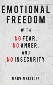 Emotional Freedom with No Fear, No Anger, and No Insecurity