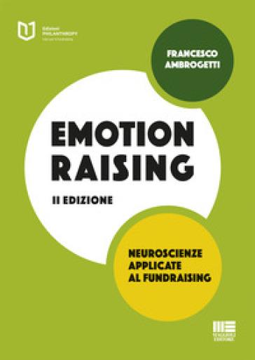 Emotionraising. Neuroscienze applicate al fundraising - Francesco Ambrogetti |