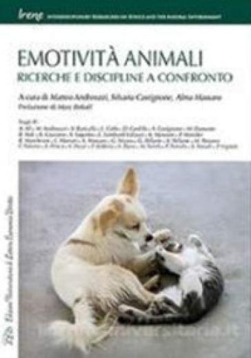 Emotività animali. Ricerche e discipline a confronto - M. Andreozzi | Rochesterscifianimecon.com