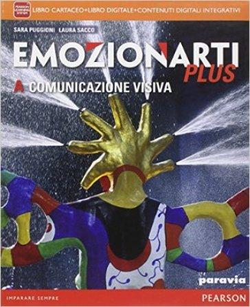 Emozionarti plus. Vol. A-B. Ediz. interattiva. Didastore. Per la Scuola media. Con e-book. Con espansione online - Giulia Rossetti pdf epub