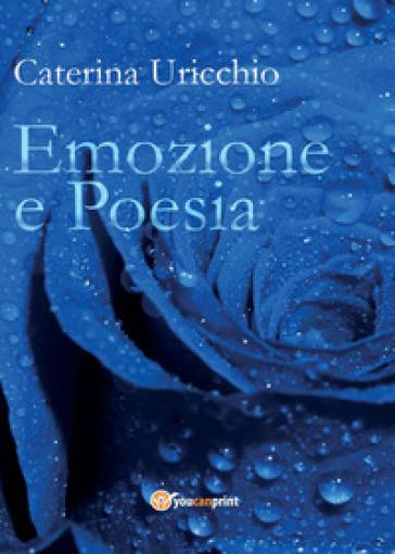 Emozione e poesia - Caterina Uricchio  