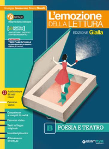 Emozione della lettura. Ediz. gialla. Per le Scuole superiori. Con e-book. Con espansione online. B: Poesia - Giuseppe Iannaccone  