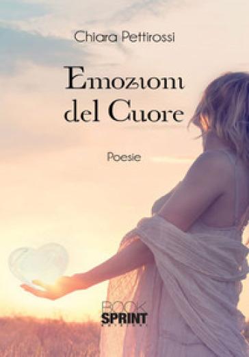 Emozioni del cuore - Chiara Pettirossi |