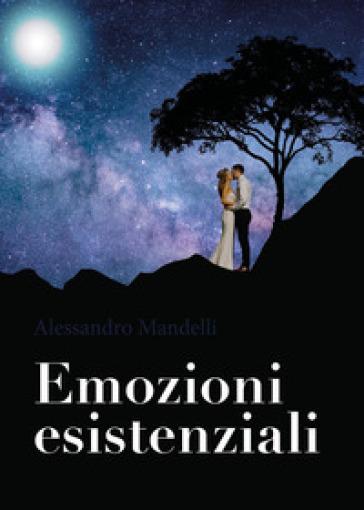 Emozioni esistenziali - Alessandro Mandelli  