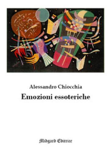 Emozioni essoteriche - Alessandro Chiocchia | Kritjur.org