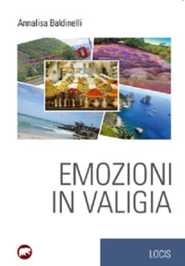 Emozioni in valigia - Annalisa Baldinelli | Kritjur.org
