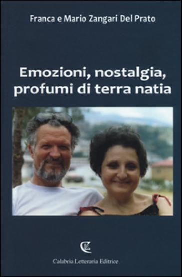Emozioni, nostalgia, profumi di terra natia - Franca Zangari Del Prato |