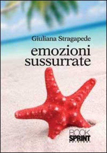 Emozioni sussurrate - Giuliana Stragapede |