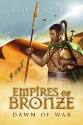 Empires of Bronze: Dawn of War (Empires of Bronze #2)
