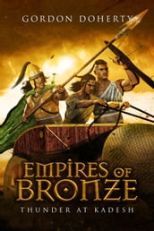 Empires of Bronze: Thunder at Kadesh (Empires of Bronze #3)