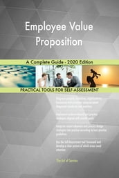 Employee Value Proposition A Complete Guide - 2020 Edition