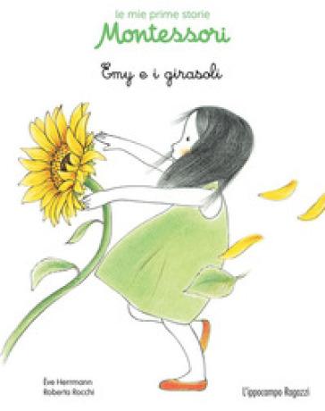Emy e i girasoli. Le mie prime storie Montessori - Eve Herrmann |