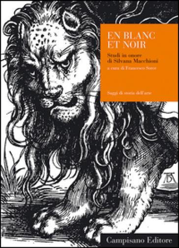 En blanc et noir. Studi in onore di Silvana Macchioni - F. Sorce |