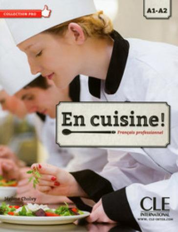 En cuisine. Per le scuole superiori. Con CD Audio. Con espansione online - Jerome Cholvi | Kritjur.org