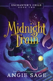 Enchanter s Child, Book Two: Midnight Train