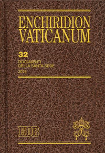 Enchiridion Vaticanum. 32: Documenti della Santa Sede (2016)