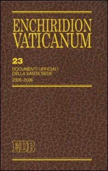 Enchiridon Vaticanum. 23: Documenti ufficiali della Santa Sede (2005-2006) - L. Grasselli | Jonathanterrington.com