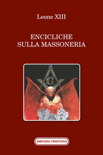 Encicliche sulla massoneria - Leone XIII  