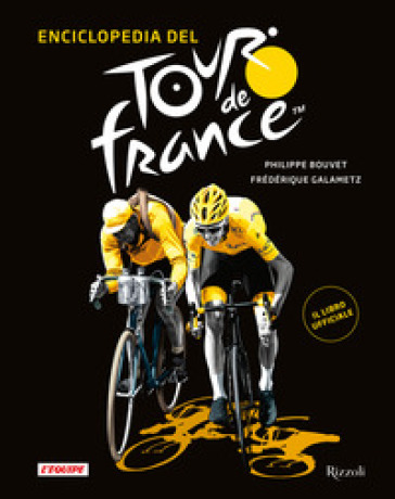 Enciclopedia del Tour de France. Ediz. illustrata - Philippe Bouvet | Ericsfund.org