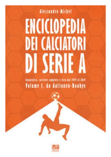 Enciclopedia dei calciatori di serie A. Ediz. a colori. 1. - Alessandro Michel | Rochesterscifianimecon.com