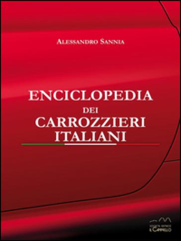 Enciclopedia dei carrozzieri italiani. Ediz. illustrata - Alessandro Sannia  