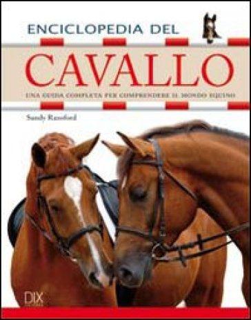 Enciclopedia del cavallo - Sandy Ransford |