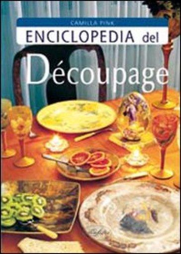 Enciclopedia del decoupage - Camilla Pink |