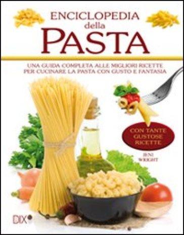 Enciclopedia della pasta - Jeni Wright pdf epub