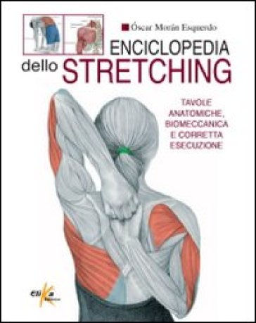 Enciclopedia dello stretching - Oscar M. Esquerdo | Rochesterscifianimecon.com